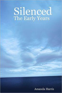 Silenced: The Early Years