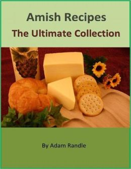Amish Recipes - The Ultimate Collection
