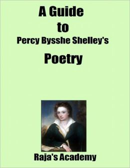 A Guide to Percy Bysshe Shelley's Poetry