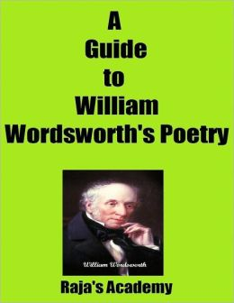 A Guide to William Wordsworth's Poetry