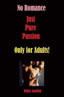 No Romance: Just Pure Passion