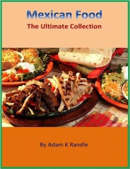 Mexican Food - The Ultimate Collection