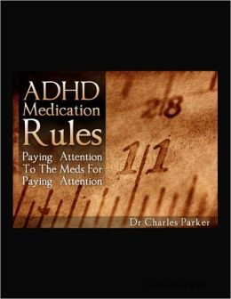 ADHD Medication Rules: Paying Attention to the Meds for Paying Attention