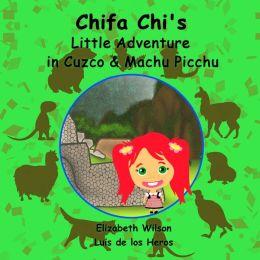 Chifa Chi's Little Adventure in Cuzco & Machu Picchu