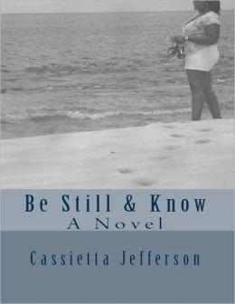Be Still & Know - A Novel