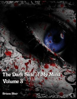 The Dark Side of My Mind - Volume 3