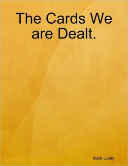 The Cards We Are Dealt