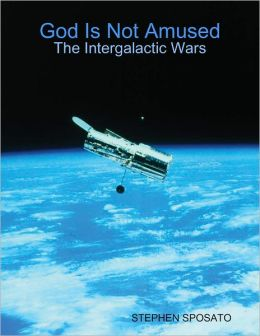 God Is Not Amused: The Intergalactic Wars