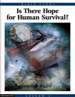 Bible Study Lesson 5 - Is There Hope For Human Survival?