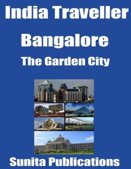 India Traveller: Bangalore the Garden City