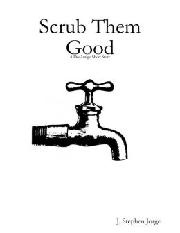 Scrub Them Good: A DecAmigo Short Story