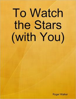 To Watch the Stars (with You)