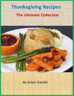 Thanksgiving Recipes: The Ultimate Collection