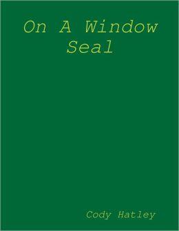 On a Window Seal