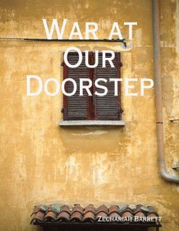 War at Our Doorstep