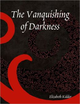 The Vanquishing of Darkness