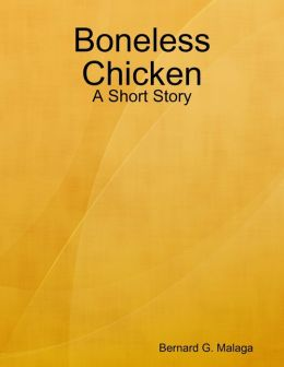 Boneless Chicken: A Short Story