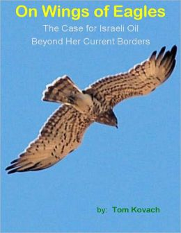 On Wings of Eagles: The Case for Israeli Oil Beyond Her Current Borders