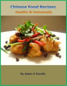 Chinese Food Recipes: Healthy & Homemade