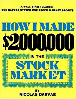 How I Made $2,000,000 In the Stock Market - A Wall Street Classic, the Darvas System for Stock Market Profits