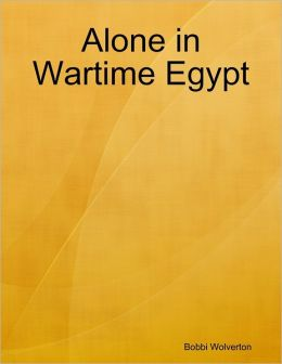 Alone in Wartime Egypt