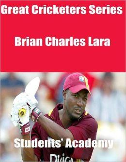 Great Cricketers Series: Brian Charles Lara