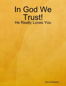 In God We Trust!: He Really Loves You