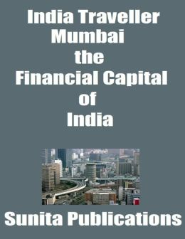 India Traveller: Mumbai the Financial Capital of India