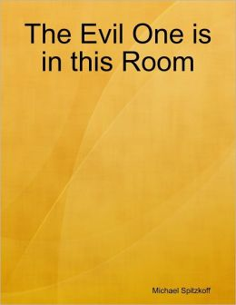 The Evil One Is in This Room