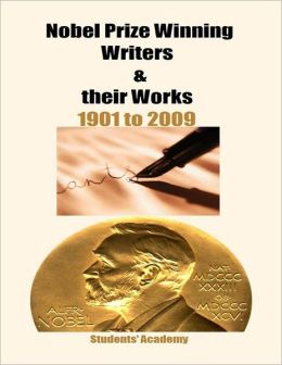 Nobel Prize Winning Writers & Their Works: 1901 to 2009