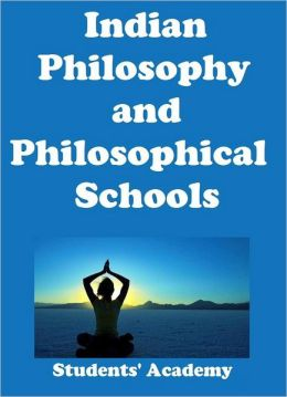 Indian Philosophy and Philosophical Schools
