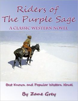 Riders of the Purple Sage: A Classic Western Novel