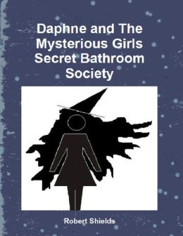 Daphne and The Mysterious Girls Secret Bathroom Society