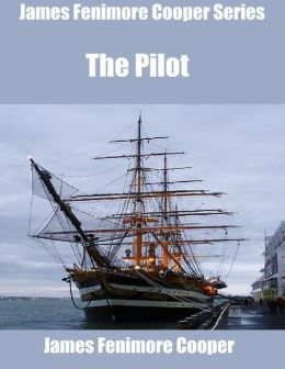 James Fenimore Cooper Series: The Pilot
