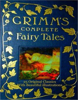 Grimm's Complete Fairy Tales : Twenty Five Original Classic Fairy Stories With Beautiful lllustrations