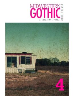 Midwestern Gothic: Winter 2012 Issue 4