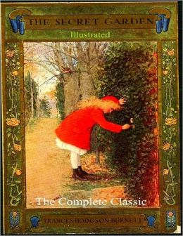 The Secret Garden - The Complete Classic Illustrated