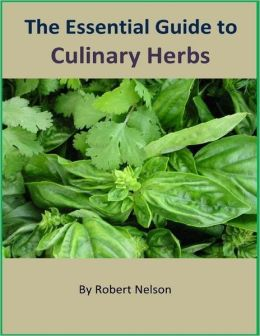 The Essential Guide to Culinary Herbs