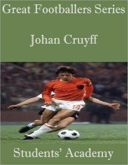 Great Footballers Series: Johan Cruyff