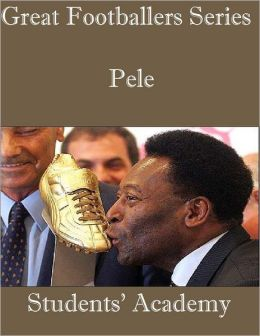 Great Footballers Series: Pele