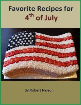 Favorite Recipes for 4th of July