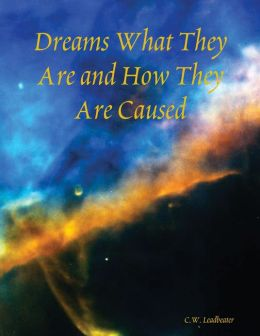 Dreams What They Are and How They Are Caused