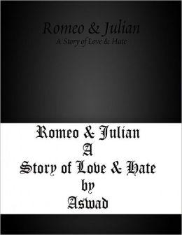 Romeo & Julian - A Story of Love & Hate
