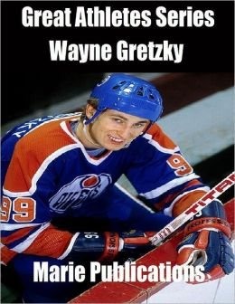 Great Athletes Series: Wayne Gretzky