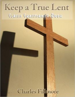 Keep a True Lent - Classic Christianity Book