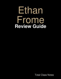 Ethan Frome: Review Guide