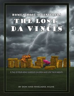 Home School Adventurers: The Lost Da Vincis - A Tale of Four Home Schooled Children Who Lose Their Parents