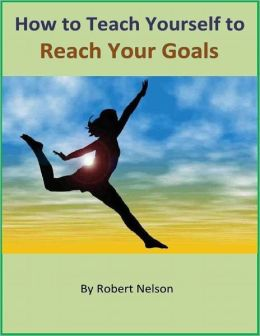 How to Teach Yourself to Reach Your Goals