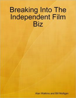 Breaking Into the Independent Film Biz