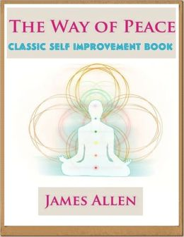 The Way of Peace - Classic Self Improvement Book